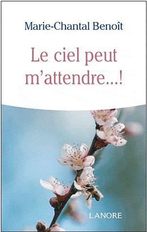 CIEL PEUT M'ATTENDRE... ! (LE)