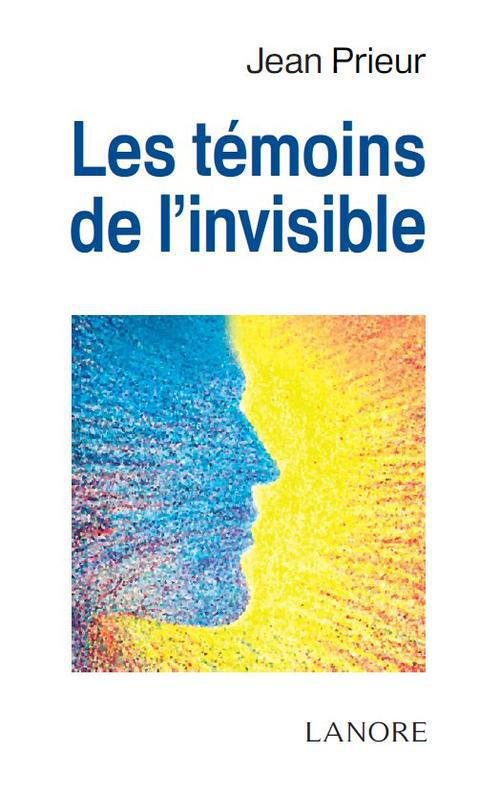 LES TEMOINS DE L'INVISIBLE