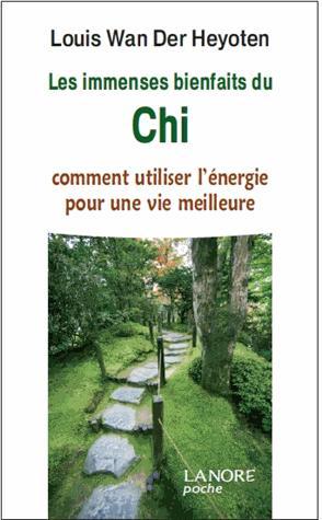 IMMENSES BIENFAITS DU CHI (LES)