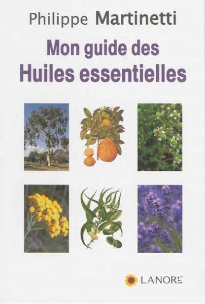 GUIDE DES HUILES ESSENTIELLES (MON)
