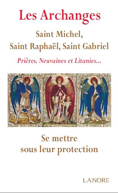 ARCHANGES : SAINT MICHEL, SAINT RAPHAEL, SAINT GABRIEL