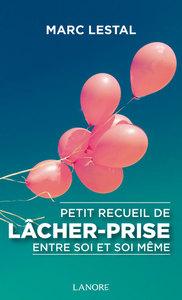 PETIT RECUEIL DE LACHER-PRISE ENTRE SOI ET SOI-MEME
