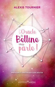 L'ORACLE DE BELLINE VOUS PARLE