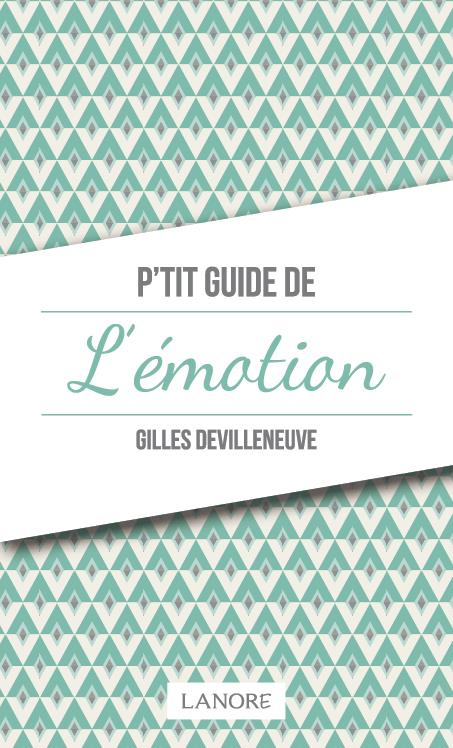 P'TIT GUIDE DE L'EMOTION