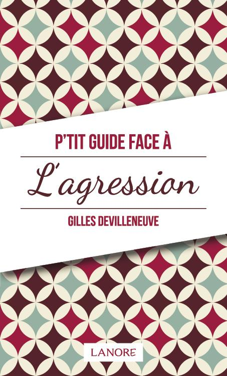 P'TIT GUIDE FACE A L'AGRESSION
