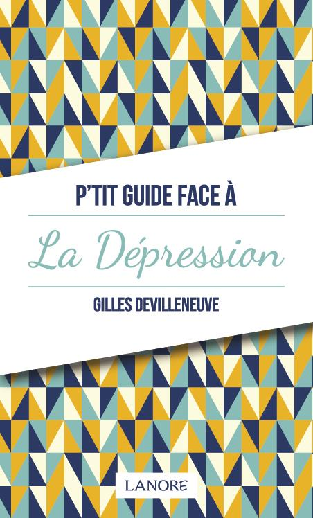 P'TIT GUIDE FACE A LA DEPRESSION