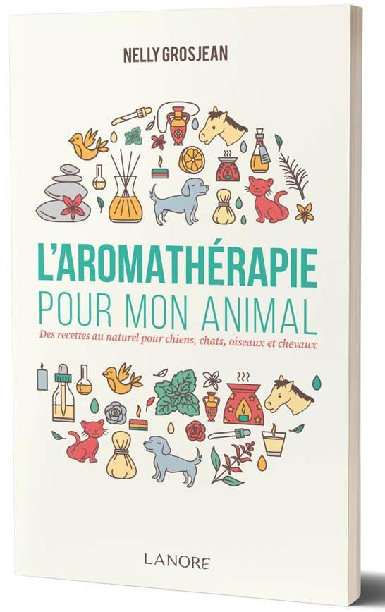 L'AROMATHERAPIE POUR MON ANIMAL