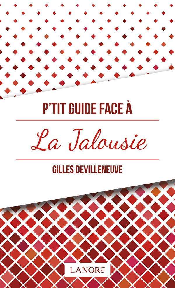 P'TIT GUIDE FACE A LA JALOUSIE