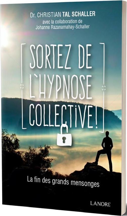 SORTEZ DE L'HYPNOSE COLLECTIVE !