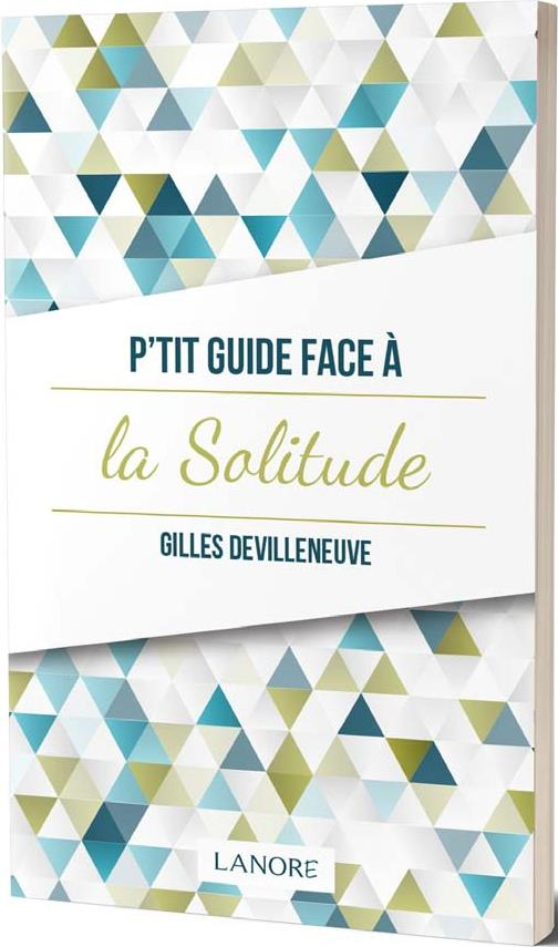 P'TIT GUIDE FACE A LA SOLITUDE