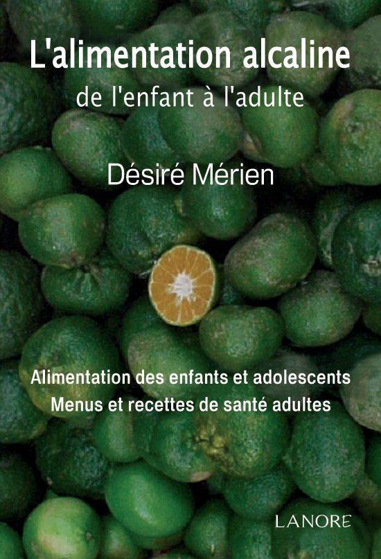 ALIMENTATION ALCALINE DE L'ENFANT A L'ADULTE (L')