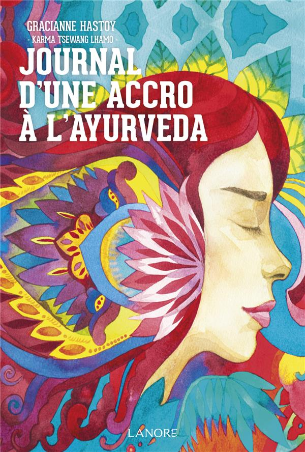 JOURNAL D'UNE ACCRO A L'AYURVEDA