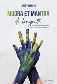 MUDRA ET MANTRA DE LONGEVITE