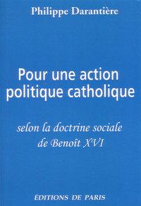 POUR UNE ACTION POLITIQUE CATHOLIQUE SELON LA DOCTRINE DE BENOIT XVI