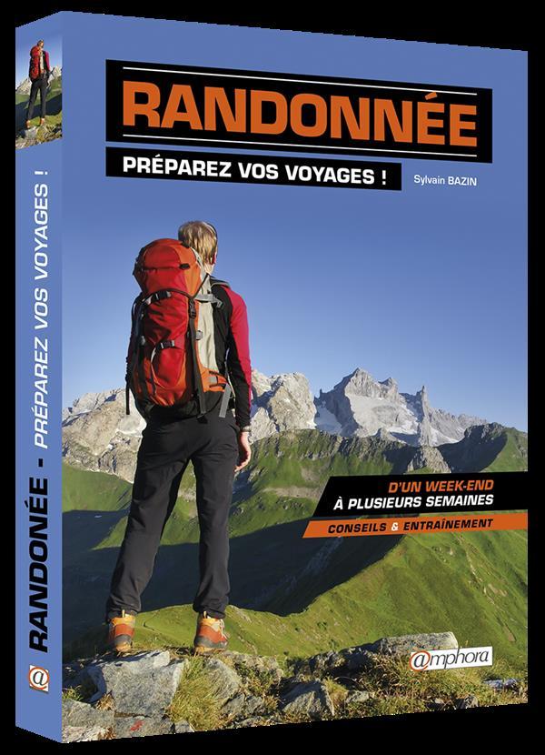 RANDONNEE - PREPAREZ VOS VOYAGES ! - D'UN WEEK-END A PLUSIEURS SEMAINES