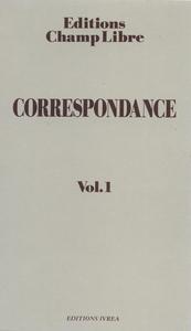 CORRESPONDANCE DE CHAMP LIBRE T. 1