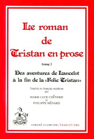 ROMAN DE TRISTAN EN PROSE (LE).  TOME I. TRADUCTION EN FRANCAIS MODERNE