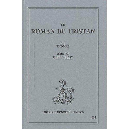 LE ROMAN DE TRISTAN. EDITE PAR FELIX LECOY.