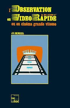 L'OBSERVATION EN VIDEO RAPIDE DE 50 A 25 000 TS1 OU EN CINEMA GRANDE VITESSE