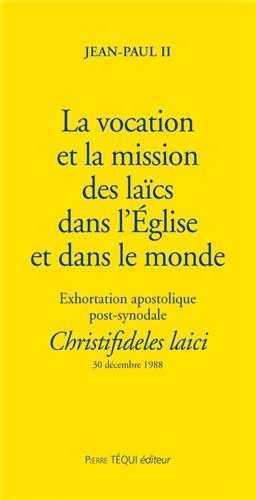 LA VOCATION ET LA MISSION DES LAICS DANS L'EGLISE ET DANS LE MONDE - CHRISTIFIDELES LAICI