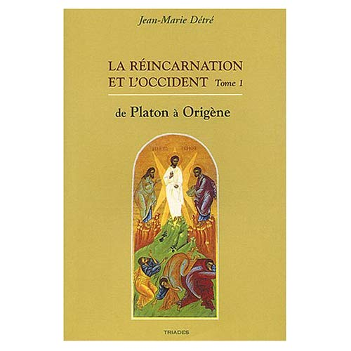 REINCARNATION ET L'OCCIDENT T.1