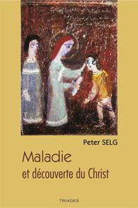 MALADIE ET DECOUVERTE DU CHRIST
