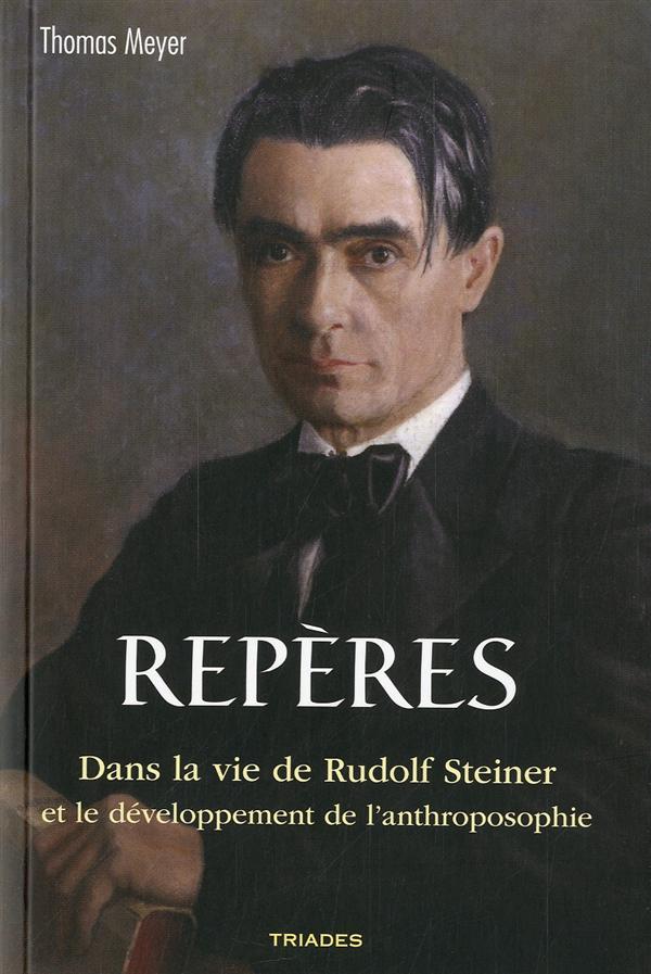 REPERES DANS LA VIE DE RUDOLF STEINER