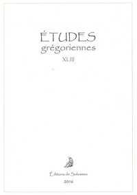 ETUDES GREGORIENNES XLIII - 2016