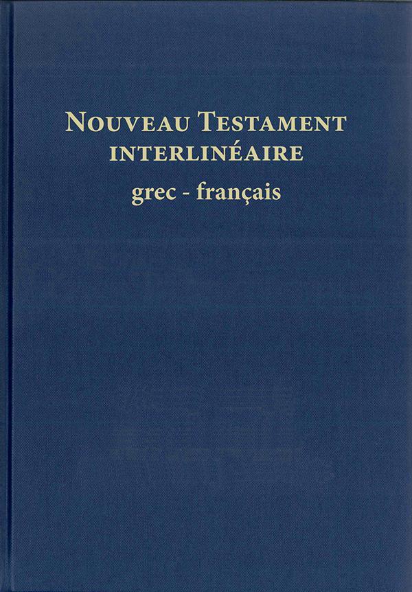 NOUVEAU TESTAMENT INTERLINEAIRE GREC/FRANCAIS