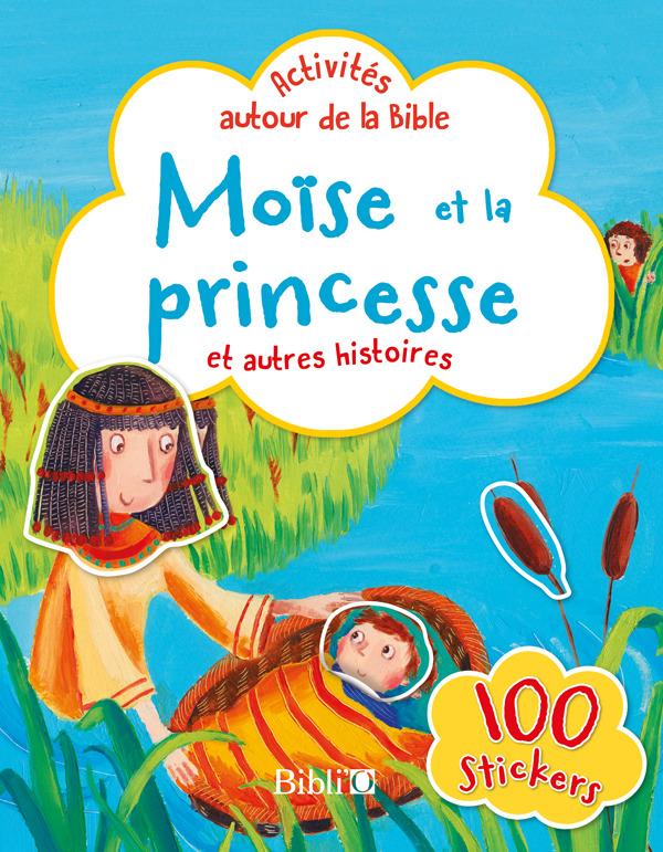 MOISE ET LA PRINCESSE ET AUTRES HISTOIRES-ACTIVITES AUTOUR DE LA BIBLE