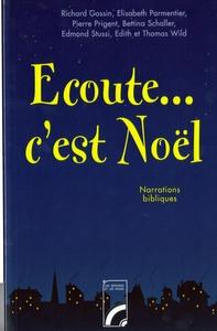 ECOUTE, C'EST NOEL - NARRATIONS BIBLIQUES