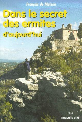 DANS LE SECRET DES ERMITES D'AUJOURD'HUI