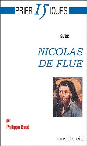 PRIER 15 JOURS AVEC NICOLAS DE FLUE