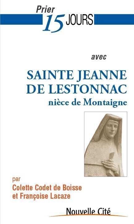 PRIER 15 JOURS AVEC SAINTE JEANNE DE LESTONNAC