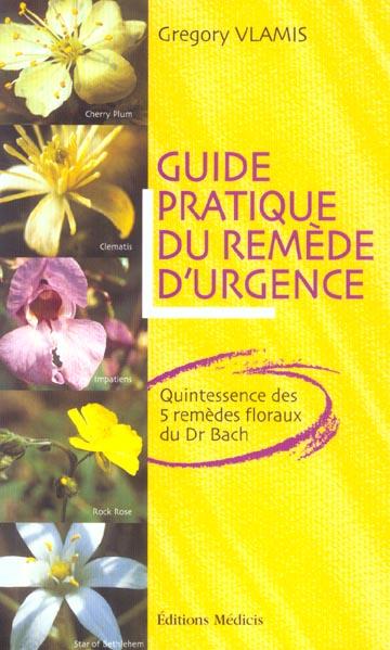 GUIDE PRATIQUE DU REMEDE D'URGENCE