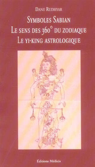 SYMBOLES SABIAN, LE SENS DES 360  DU ZODIAQUE, LE YI-KING ASTROLOGIQUE