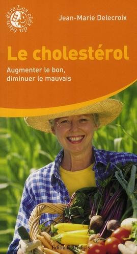 LE CHOLESTEROL - AUGMENTER LE BON, DIMINUER LE MAUVAIS