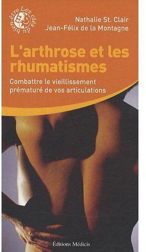 L'ARTHROSE ET LES RHUMATISMES - COMBATTRE LE VIEILLISSEMENT PREMATURE DE VOS ARTICULATIONS