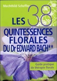 LES 38 QUINTESSENCES FLORALES DU DOCTEUR EDWARD BACH (TOME 2)