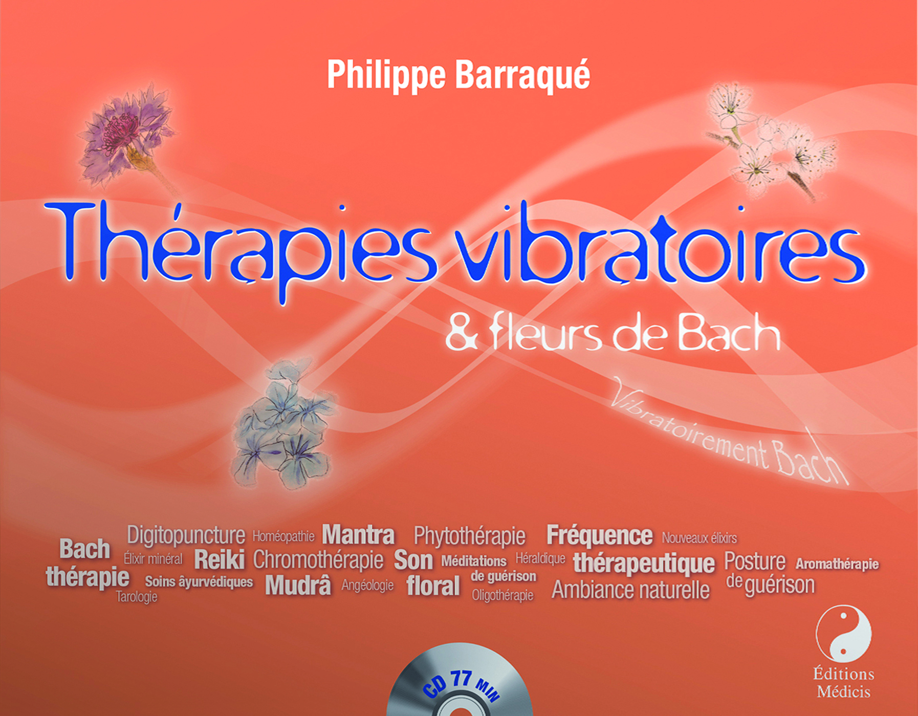 THERAPIES VIBRATOIRES ET FLEURS DE BACH