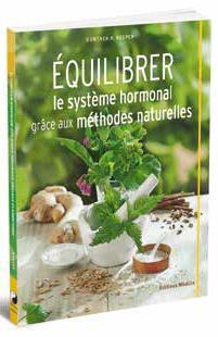 EQUILIBRER LE SYSTEME HORMONAL GRACE AUX METHODES NATURELLES