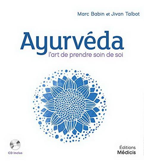 AYURVEDA - L'ART DE PRENDRE SOIN DE SOI