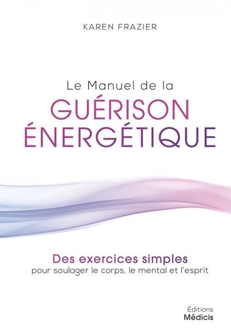 LE MANUEL DE LA GUERISON ENERGETIQUE