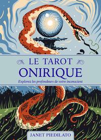 LE TAROT ONIRIQUE - EXPLOREZ LES PROFONDEURS DE VOTRE INCONSCIENT