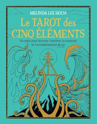COFFRET LE TAROT DES CINQ ELEMENTS - 78 CARTES POUR FAVORISER L'INTUITION, CREATIVITE ET ACCOMPLISSE