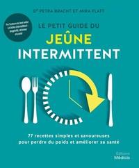 LE PETIT GUIDE DU JEUNE INTERMITTENT - 77 RECETTES SIMPLES ET SAVOUREUSES POUR PERDRE DU POIDS