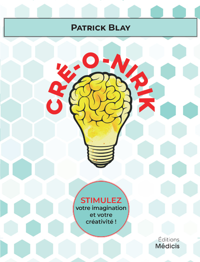 CRE-O-NIRIK - STIMULEZ VOTRE IMAGINATION ET VOTRE CREATIVITE !