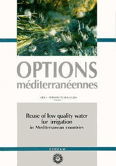 REUSE OF LOW QUALITY WATER FOR IRRIGATION IN MEDITERRANEAN COUNTRIES SERIE A SEMINAIRES MEDITERRANEE