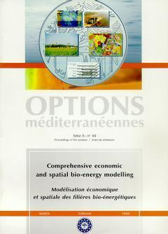 COMPREHENSIVE ECONOMIC AND SPATIAL BIOENERGY MODELLING OPTIONS MEDITERRANEENNES SERIE A N  48