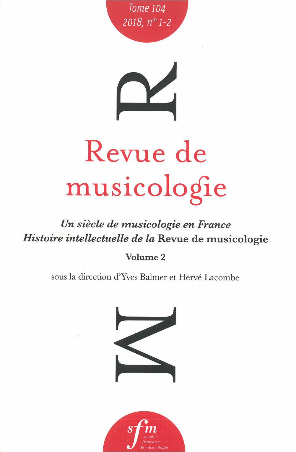 REVUE DE MUSICOLOGIE TOME 104, N  1-2 (2018)